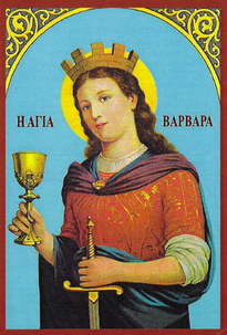 SAINT BARBARA, THE GREAT MARTYR