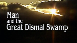 Man and the Great Dismal Swamp