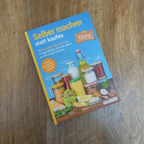 Selber machen statt kaufen - Küche (Buch)