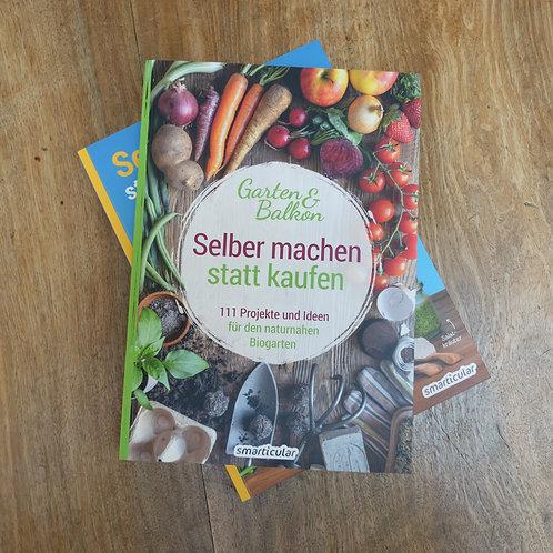 Selber machen statt kaufen - Garten & Balkon (Buch)
