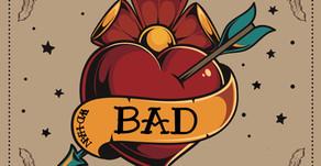 New Single - Bad 2/28!