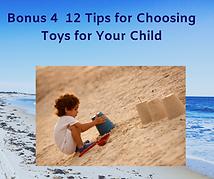 Bonus 4 12 Tips for Choosing Toys for Yo
