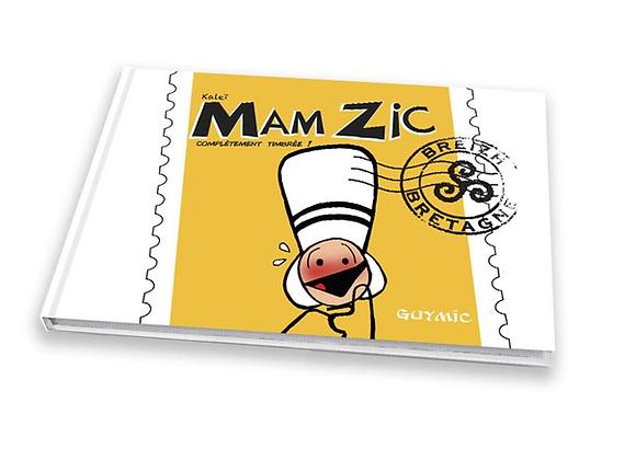 MAM ZIC TOME 1 - Complètement Timbrée - Kaleï