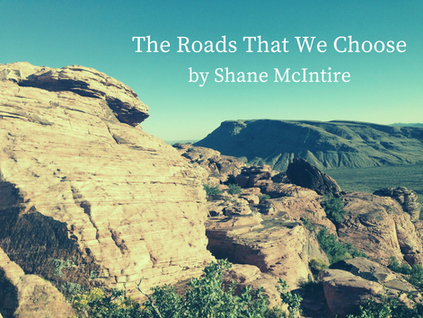 The Roads That We Choose