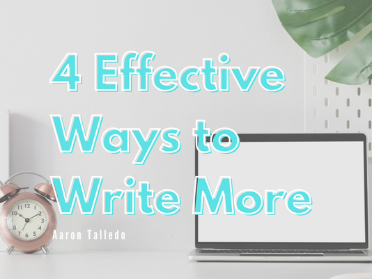 4 Effective Ways to Write More