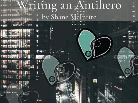 Writing an Antihero