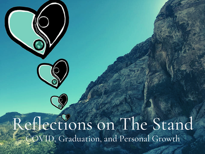 Reflections on The Stand: COVID, Graduation, and Personal Growth