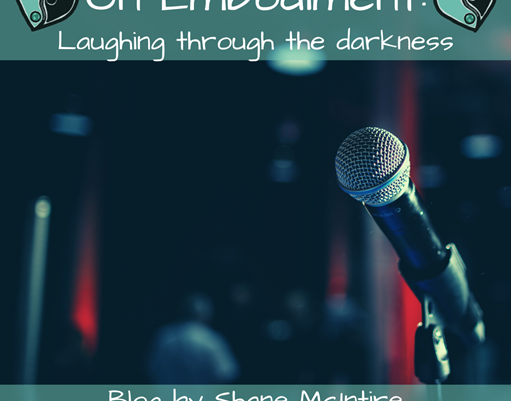 On Embodiment: Laughing Through the Darkness