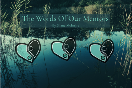 The Words of Our Mentors: On the Shores of Eternity