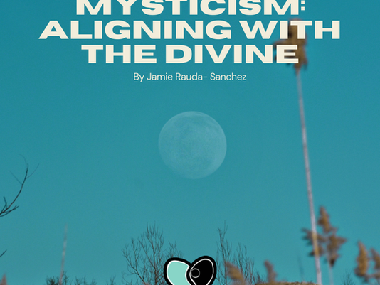 Mysticism: Aligning with the Divine