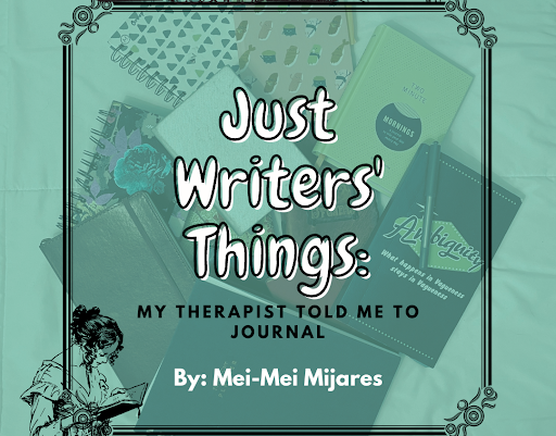 Just Writers' Things: My Therapist Told Me to Journal