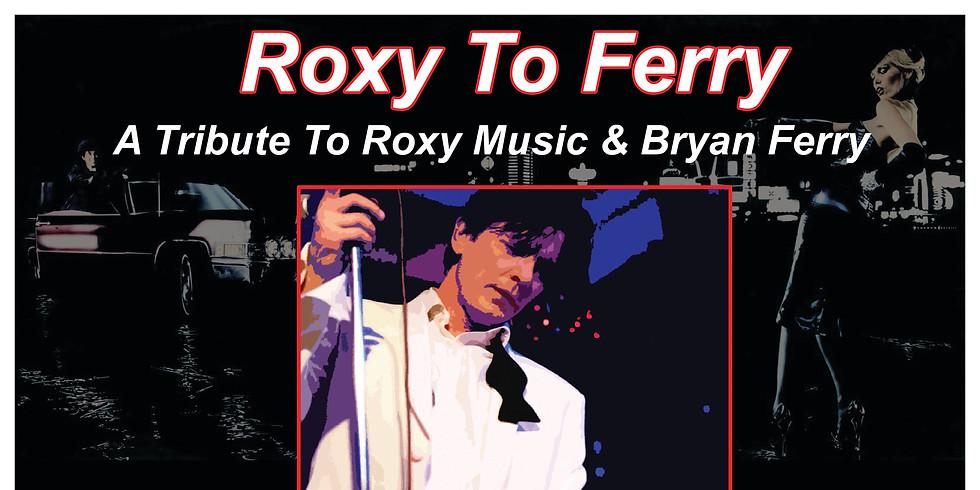 Roxy to Ferry- tribute