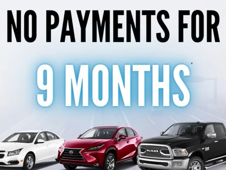 No Payments for 9 Months!