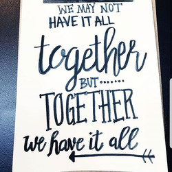 Together we have it all.