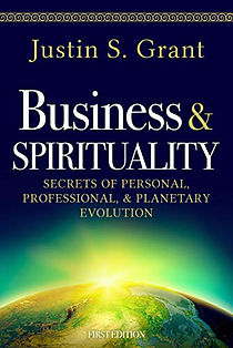 Business & Spirituality: Secrets of Personal, Professional, & Planetary Evolution