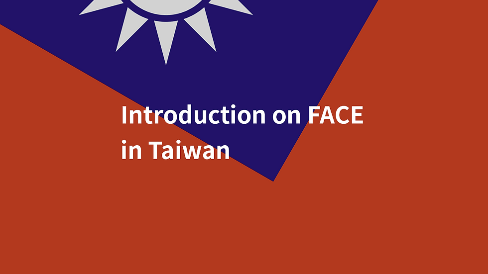 Introduction on FACE in Taiwan