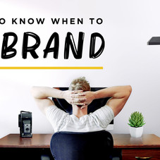 How to Know When to Rebrand