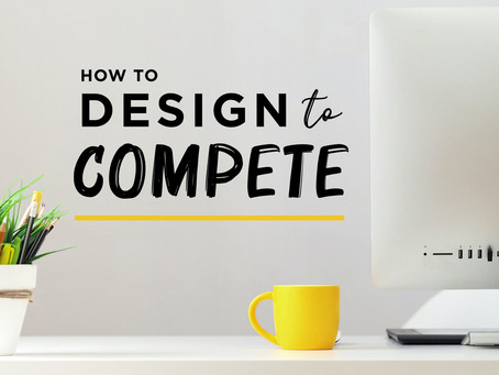 How to Design to Compete