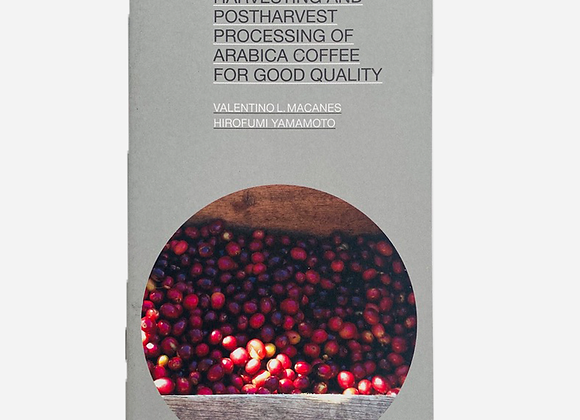 Handbook on Harvesting and Post-harvest Processing of Arabica Coffee
