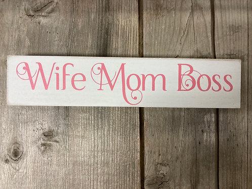 """Wife Mom Boss"" - 7.25"" x 1.5"" x 0.75"" Wood Block Sign"