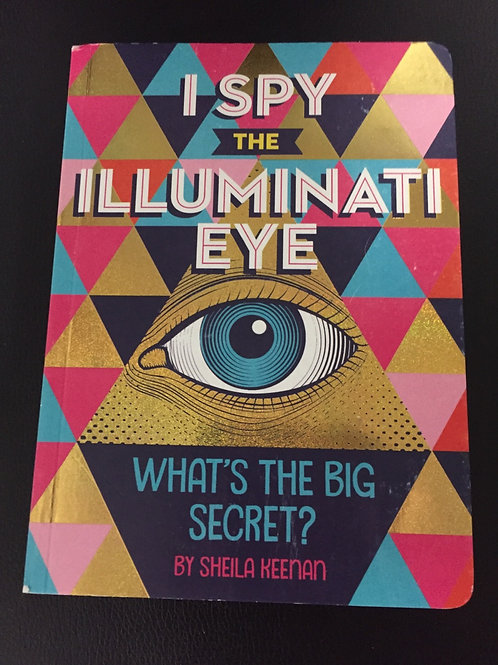 I Spy the Illuminati Eye -Sheila Keenan