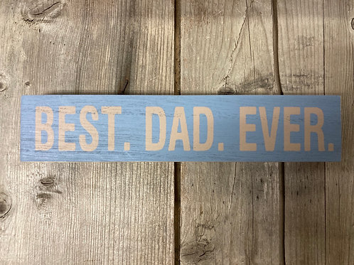 """Best. Dad. Ever."" Wood Block Sign"