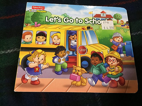 Let's Go to School! - A Fisher Price Little People Book