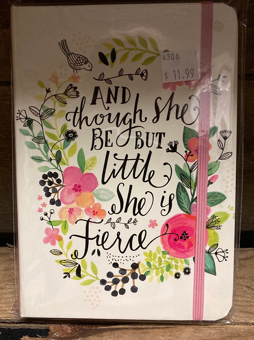 """And Though She be but Little, She is Fierce"" Lined Journal"