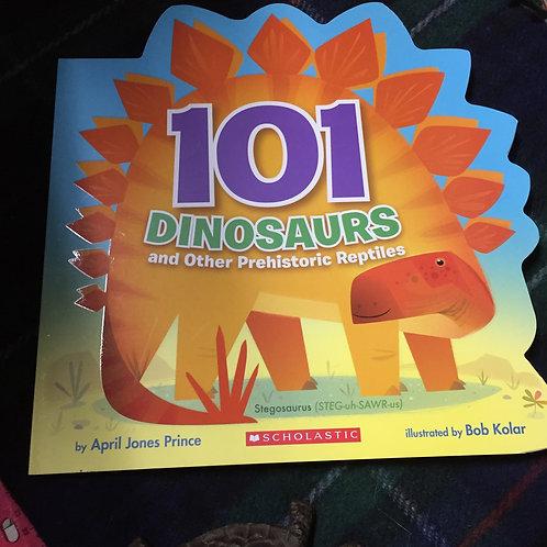 101 Dinosaurs and Other Prehistoric Reptiles - April Jones Prince
