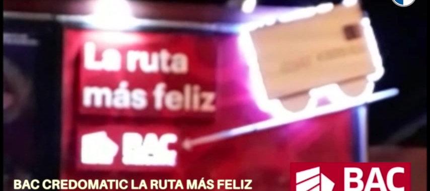 """Bac Credomatic """"La ruta mas feliz"""""""