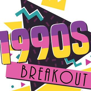 1990's Breakout