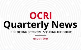 OCRI Quarterly Newsletter, Issue 1