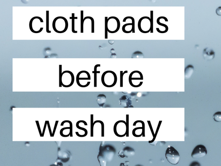 How I Store Pads Before Wash Day