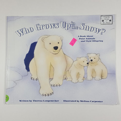 Who Grows Up in the Snow?