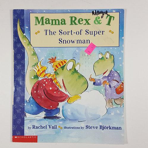 Mama Rex & T: The Sort-of Super Snowman