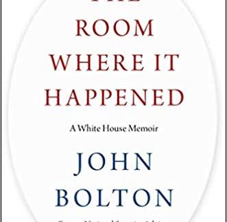 川普:领导风格和对华政策评点(1)——读博尔顿的《枢庭要务:白宫回忆录》