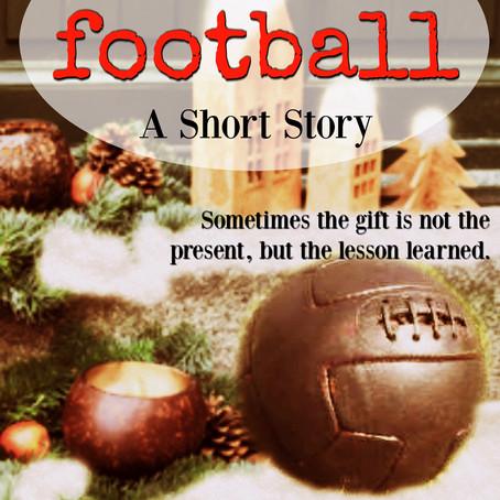 The Football; An Original Short