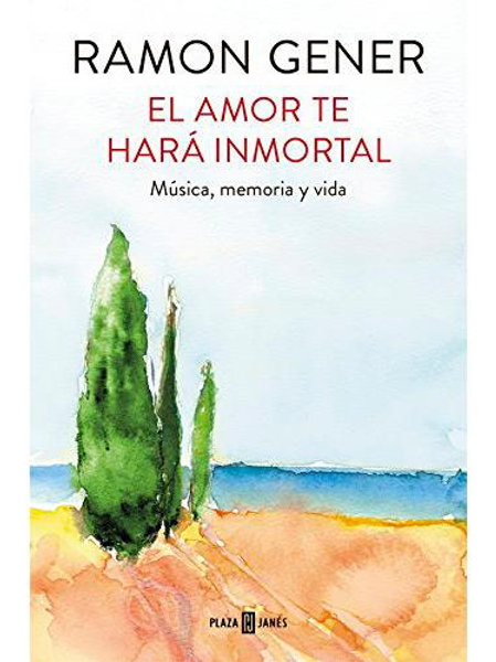El amor te hará inmortal - Ramon Gener