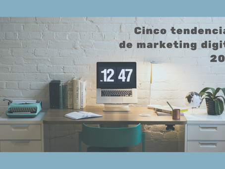 5 tendencias de marketing digital para 2021