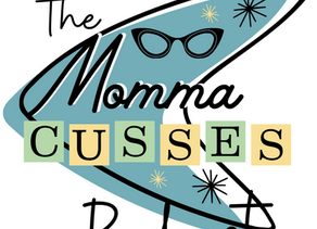 The Momma Cusses Podcast: Episode 1 Show Notes