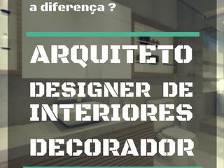 Qual é a diferença entre o arquiteto, o designer de interiores e o decorador?
