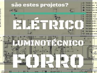 Você sabe o que são estes projetos: elétrico, luminotécnico e forro?