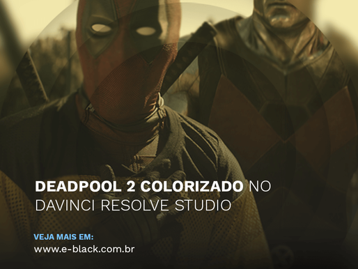 Deadpool 2 Colorizado no DaVinci Resolve Studio por Skip Kimball da EFILM