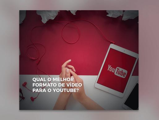 Qual o melhor formato de vídeo para o Youtube?