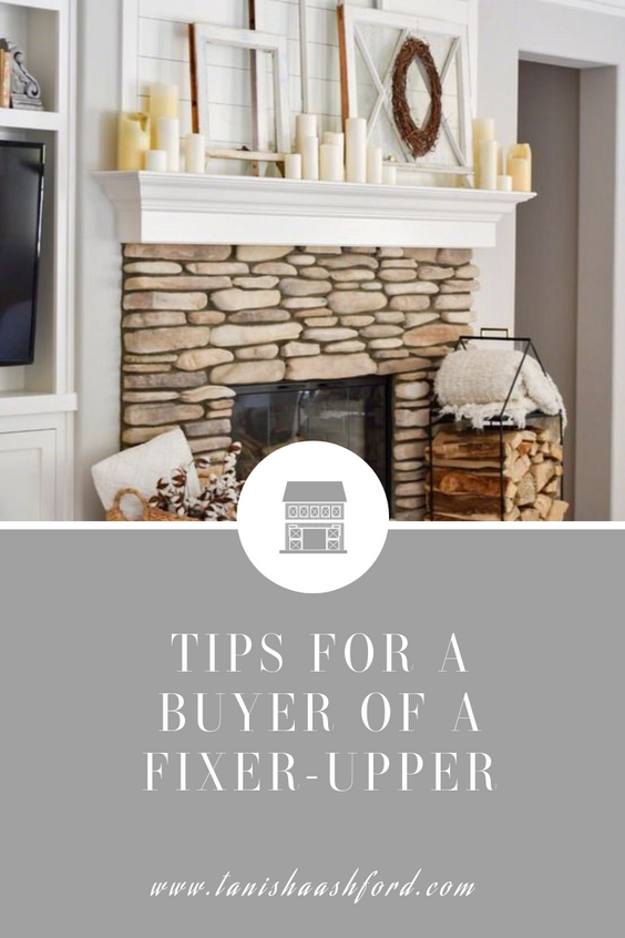 TIPS FOR A BUYER OF A FIXER-UPPER