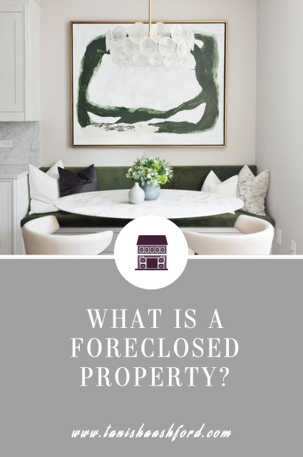 What Is A Foreclosed Property?