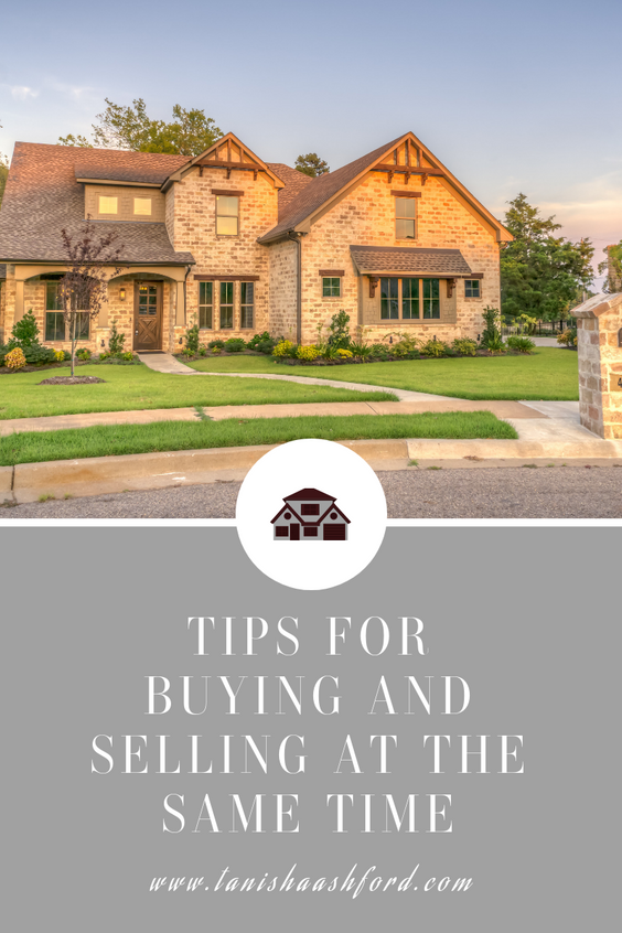 Tips for Buying & Selling at the Same Time