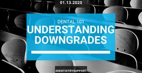 Understanding Dental Downgrades