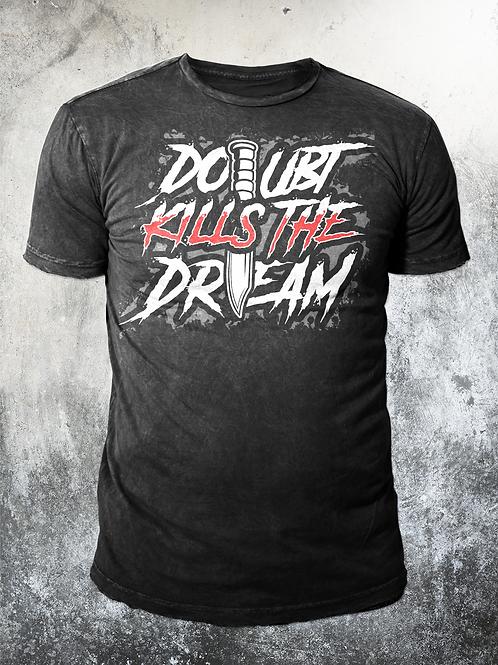 Doubt Kills The Dream Tee