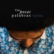 Yoel Soto _ Con Pocas Palabras